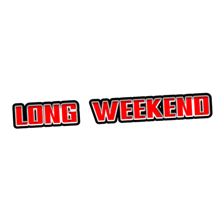 LONG WEEKEND Red-White-Black Stamp Text on white backgroud