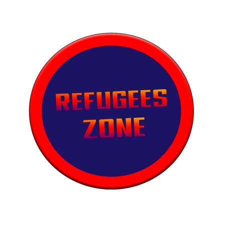 REFUGEES ZONE Red-orange Sign or Stamp Text on Blue circle backgroud Stock Photo