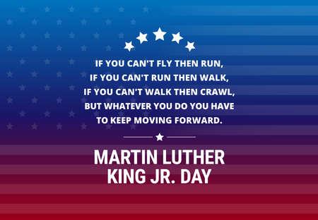 """Martin Luther King Jr Day vector vakantie achtergrond - inspirerende citaat """"Als je niet kunt vliegen, ren dan."""" Als je niet kunt rennen dan loop je. """"Als je niet kunt lopen, kruip dan .."""""""