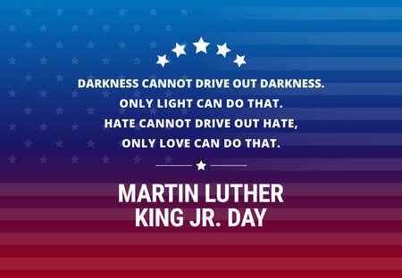 """Martin Luther King Jr Day feriado vetor de fundo - citações inspiradoras sobre o amor e o ódio """"A escuridão não pode expulsar a escuridão. Somente a luz pode fazer isso. O ódio não pode expulsar o ódio, só o amor pode fazer isso""""."""
