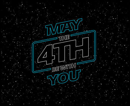 May the 4th be with you - holiday greeting card - vector blue letters in black starry night sky