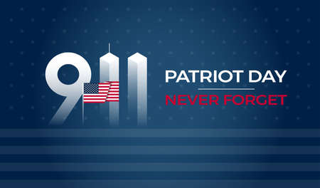 Patriot Day September 11 911 USA banner - United States flag, 911 memorial and Never Forget lettering on blue vector background