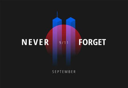 9/11 USA Never Forget September 11, 2001. Vector conceptual illustration for Patriot Day USA poster or banner. Black background, red, blue colors Иллюстрация