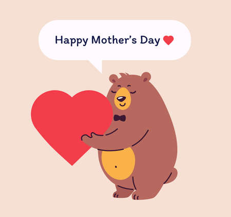Happy mother's day vector illustration - Sweet Teddy bear holds a heart as a gift of love, Happy Mothers Day text in a speech bubble. Lovely greeting card in flat style. Happy Mother's Day to you!