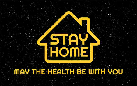 Stay Home creative funny concept of quarantine sign. Yellow text: Stay Home, May the health be with you on black starry sky. Vector background of measures for Coronavirus prevention