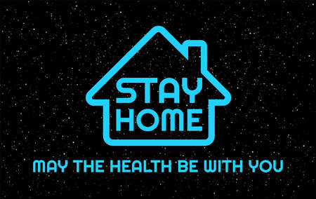 Stay Home, May the health be with you -  humor vector illustration - Neon blue Stay Home letters in the black night sky background