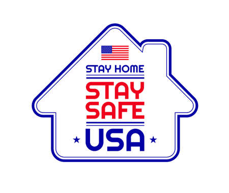 Patriotic quote Stay safe, Stay Home, USA. Template sign for background, banner, poster. illustration for United States