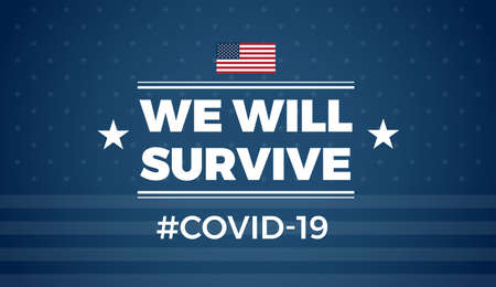 Patriotic positive inspirational quote We will survive  blue background with the United States flag. Template for background, banner, poster. Illustration