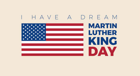 Martin Luther King Day illustration for banner, poster, flyer. The US flag and Martin Luther King's quote I have a dream and - vector vintage flat style Фото со стока - 162030742