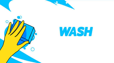 Inscription wash. Cleaning concept - hand protective yellow rubber glove washing, wiping glass window with sponge and detergent foam. Design banner. Vector illustration.