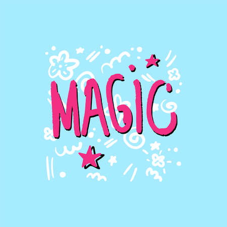 Magic lettering background. Pink hand drawing phrase.
