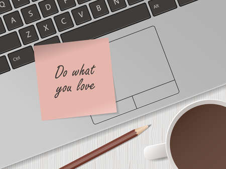 Do what you love. Memo stick on laptop keyboard. Concept for positive attitude, motivational slogan. Lifestyle. Modern technologies in business, education. Vector illustration