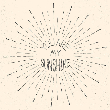 sunshine: You are my sunshine. Hand drawn graphic in silhouette of sun. Romantic quote for save the date or valentines day card. Typographic handwritten print poster. Lettering calligraphic vector illustration.