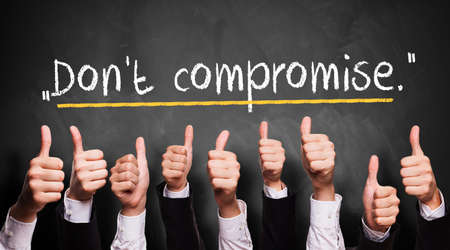 cite: many thumbs up to cite Dont compromise