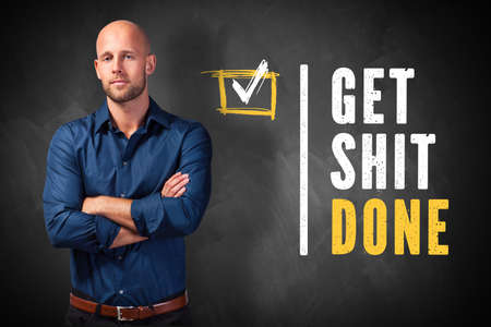 GET SHIT DONE in white and yellow text and check mark next to confident bald man over blackboard background