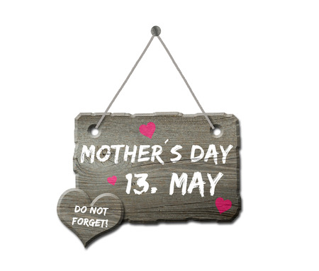 Mothers Day 13. May - Do Not Forget! - Wooden Sign With Heart - Isolated On White Background