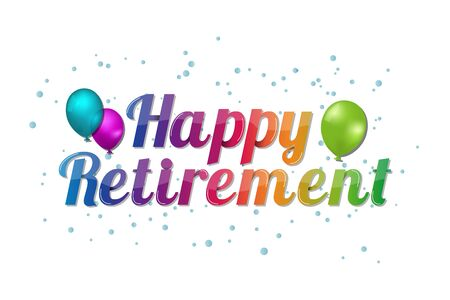 Happy Retirement Banner - Colorful Vector Illustration With Balloons - Isolated On White Background