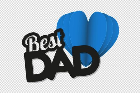 Best Dad And Blue Heart - Fathers Day Vector Illustration - Isolated On Transparent Background
