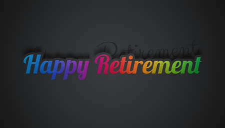 Happy Retirement Lettering - Colorful Textured 3D Illustration With Shadows - Isolated On Gray Gradient Background