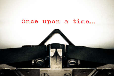 once: Typewriter written message with the phrase Once Upon A Time