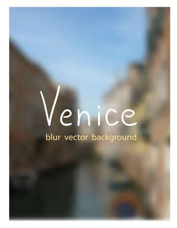 fon: Summer in Venice. Venetian blur background.