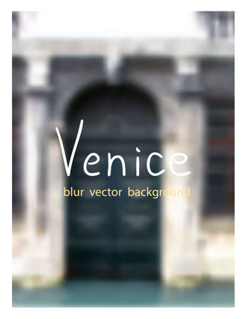 venezia: Summer in Venice. Venetian blur background.