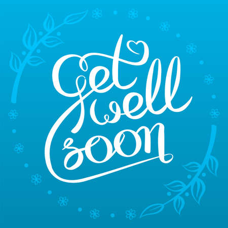 Get well soon card with hand drawn lettering Illustration