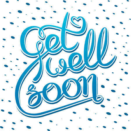 Decorative poster with handwritten inscription. Get well soon card with hand drawn lettering. Vector graphics illustration.
