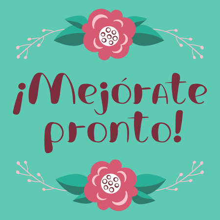 Mejorate pronto card with hand drawn lettering. Get well soon in Spanish. Decorative poster with handwritten inscription. Vector graphics illustration. Editable vector shapes