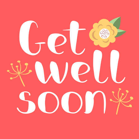 Get well soon card with hand drawn lettering with flowers design. Illustration