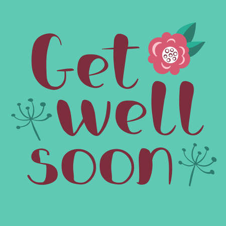 Get well soon card with hand drawn lettering. Decorative poster with handwritten inscription.