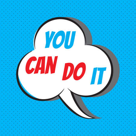 You can do it. Motivational and inspirational quote. Vector typography, comics background Illustration