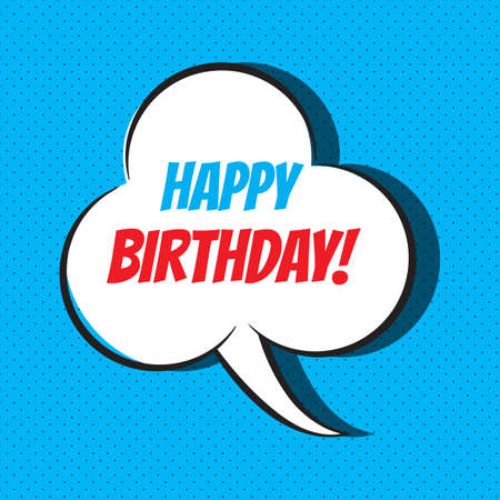 Comic speech bubble with phrase Happy birthday