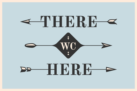 Set of vintage arrows and banners with inscription There, Here and WC. Design elements in retro style for navigation sign on color background. Illustration