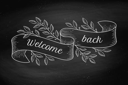 Grußkarte mit der Aufschrift Willkommen zurück. Old Vintage-Band-Banner mit Blättern und in Gravur Stil auf chalkbackgound Zeichnung. Hand gezeichnet Design-Element. Vektor-Illustration
