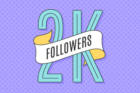 2K Followers. Banner with ribbon, text Two thousand followers. Design for social network, web, mobile app. Celebration post of big number of followers or subscribers for web user. Vector Illustration Illustration