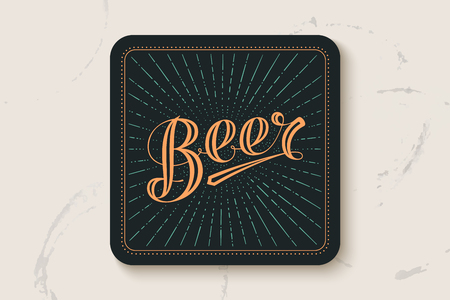 Coaster for beer with hand-drawn lettering Beer. Vintage drawing for bar, pub and beer themes. Black square for placing beer mug and bottle over it with lettering. Vector Illustration Illustration