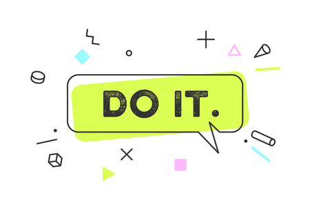 Do It. Banner, speech bubble, poster and sticker concept, geometric memphis style with text Do It. Icon message Do It cloud talk for banner, poster, web. White background. Vector Illustration
