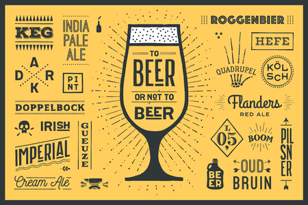 Poster or banner with text To Beer Or Not To Beer and names types of beer. Colorful graphic design for print, web or advertising. Poster for bar, pub, restaurant, beer theme. Vector Illustration