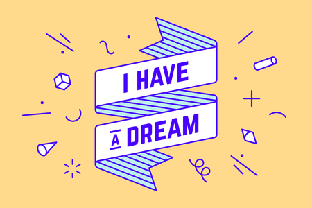 I Have a Dream. Vintage ribbon banner and drawing in line style with text I have dream. Hand drawn design in memphis trendy style. Typography for greeting card, banner, poster. Vector Illustration Illustration