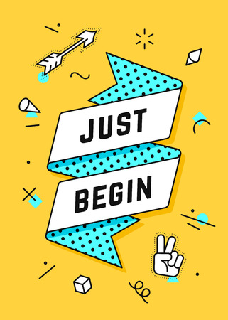 Just Begin. Ribbon banner and drawing in line style with text just begin, stickers. Hand drawn design in memphis geometric style for motivation, greeting card, banner, poster. Vector Illustration