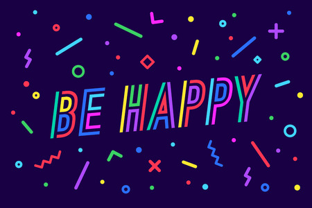 Be Happy. Banner, speech bubble, poster and sticker concept, geometric style with text be happy. Message for banner, poster, web. Phrase be happy, graphic on blue background. Vector Illustration
