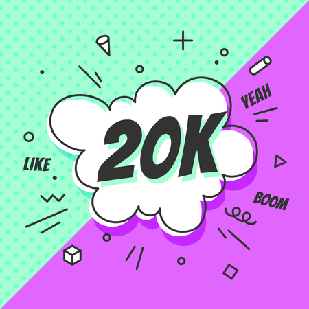 20K Followers, speech bubble. Banner, speech bubble, sticker concept, memphis geometric style with text 20K followers. Explosion design banner for social network, web, mobile app. Vector Illustration