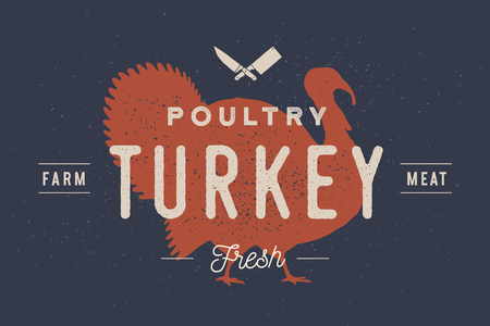 Turkey. Logo with turkey silhouette, text Poultry, Turkey, Farm, Meat, Fresh. Typography for farm and meat business - shop, market. Vintage typography. Vector Illustration