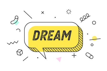 Dream. Banner, speech bubble, poster and sticker concept, geometric memphis style with text Dream. Icon balloon with quote message dream for banner, poster. Explosion burst design. Vector Illustration