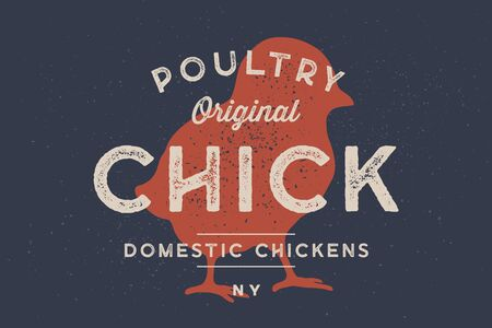 Chick, poultry. Vintage logo, retro print, poster for Butchery meat shop with text typography Chick, Poultry, Domestic Chicken, chick silhouette. Label template poultry, chicken. Vector Illustration