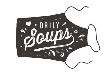 Daily Soups, Apron, Lettering. Wall decor, poster, sign, quote. Poster for kitchen design with apron and calligraphy lettering text Daily Soups. Vintage typography. Vector Illustration