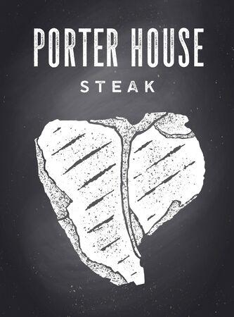 Steak, Chalkboard. Poster with steak silhouette, text Porter House, Steak. Typography kitchen poster template for meat business - shop, market, restaurant. Chalkboard background. Vector Illustration