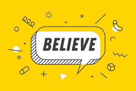 Believe. Banner, speech bubble, poster and sticker concept, geometric memphis style with text believe. Icon balloon with quote message believe. Explosion burst design. Vector Illustration
