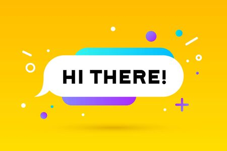 Hi There. Banner, speech bubble, poster and sticker concept, geometric style with text Hi There. Message hi, hello or hi there for banner, poster. Explosion burst design. Vector Illustration